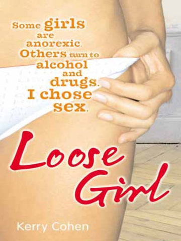 обложка книги Loose Girl: A Memoir of Promiscuity