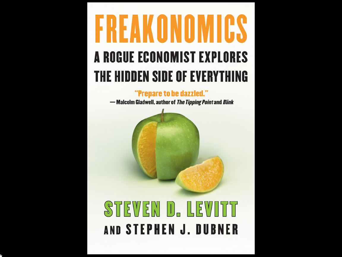 Freakonomics: A Rogue Economist Explores the Hidden Side of Everything.