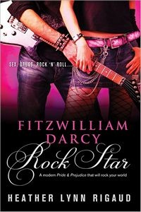 обложка книги Fitzwilliam Darcy, Rock Star