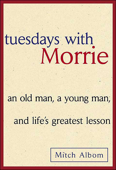 обложка книги Tuesdays with Morrie: an old man, a young man, and life's greatest lesson