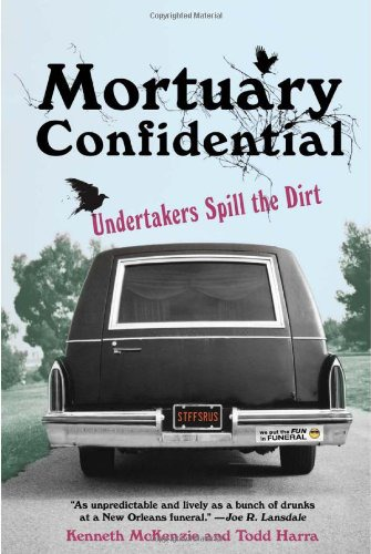 обложка книги Mortuary Confidential: Undertakers Spill the Dirt