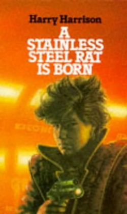 обложка книги A Stainless Steel Rat Is Born