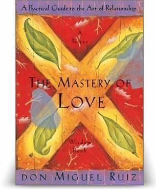 обложка книги The Mastery Of Love: A Practical Guide to the Art of Relationship