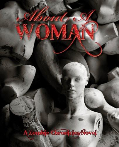 обложка книги About a Woman, a Zombie Chronicles Novel