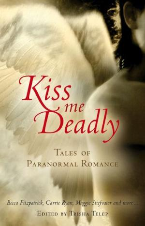 обложка книги Kiss Me Deadly: Tales of a Paranormal Romance