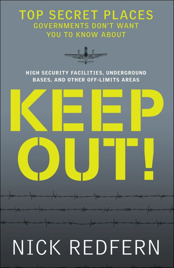 обложка книги Keep Out!: Top Secret Places Governments Don't Want You to Know About