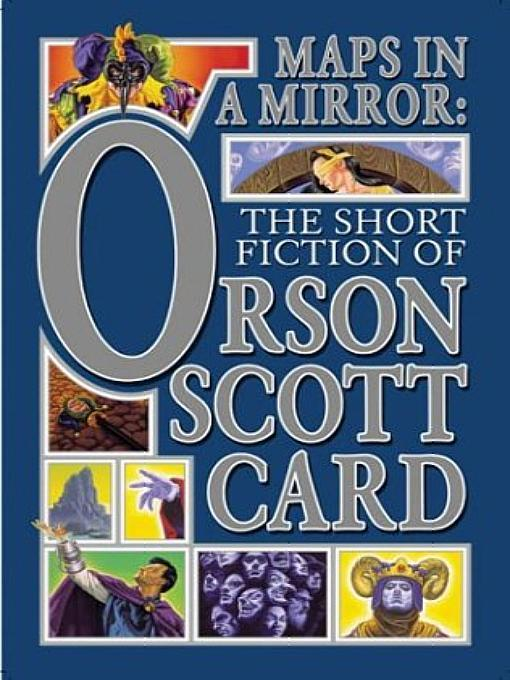обложка книги Maps in a Mirror: The Short Fiction of Orson Scott Card