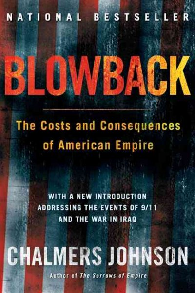 обложка книги Blowback, Second Edition: The Costs and Consequences of American Empire
