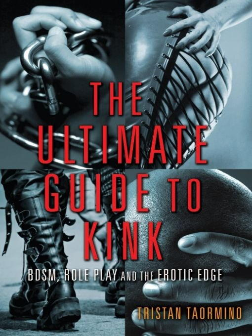 обложка книги The Ultimate Guide to Kink: BDSM, Role Play, and the Erotic Edge