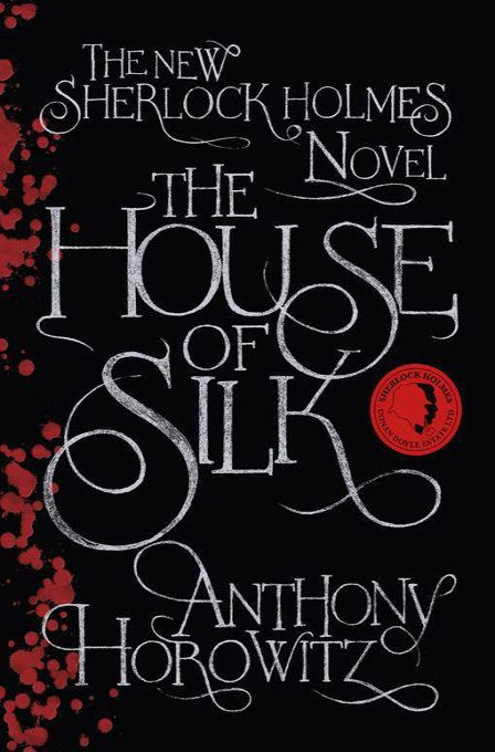 обложка книги The House of Silk: The New Sherlock Holmes Novel