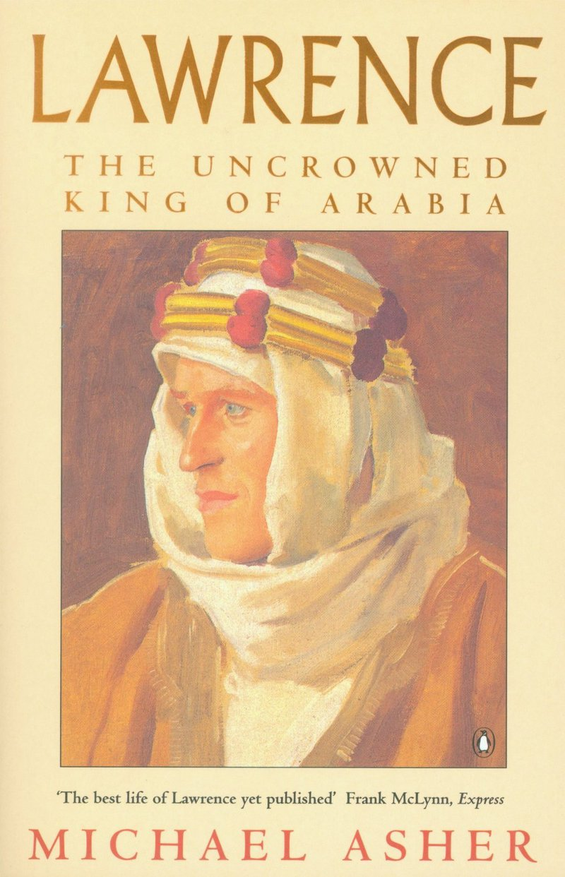 обложка книги Lawrence: The Uncrowned King of Arabia