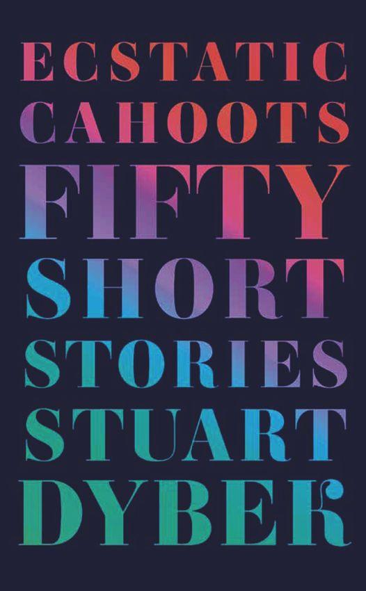 обложка книги Ecstatic Cahoots: Fifty Short Stories