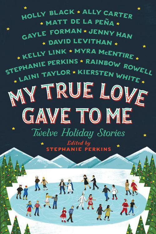 обложка книги My True Love Gave to Me: Twelve Holiday Stories