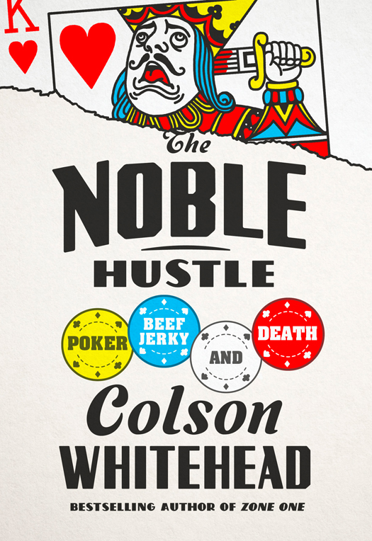 обложка книги The Noble Hustle: Poker, Beef Jerky, and Death
