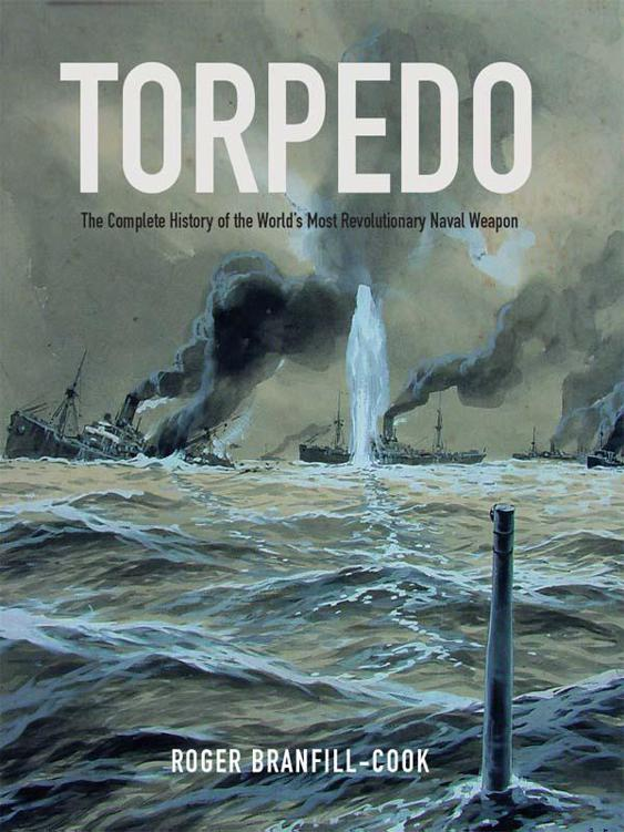обложка книги Torpedo: The Complete History of the World's Most Revolutionary Naval Weapon