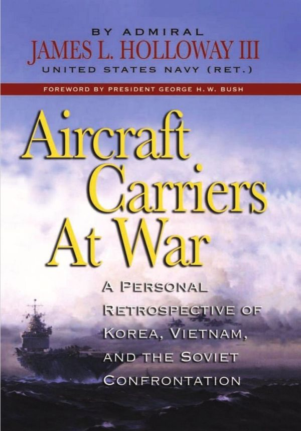 обложка книги Aircraft Carriers at War: A Personal Retrospective of Korea, Vietnam, and the Soviet Confrontation