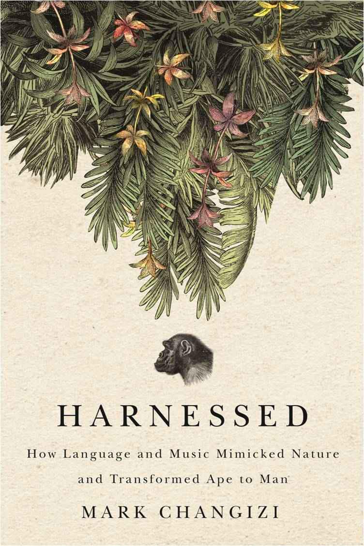 обложка книги Harnessed: How Language and Music Mimicked Nature and Transformed Ape to Man