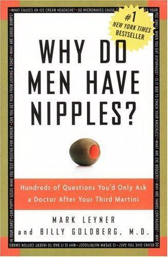 обложка книги Why Do Men Have Nipples? Hundreds of Questions You'd Only Ask a Doctor After Your Third Martini