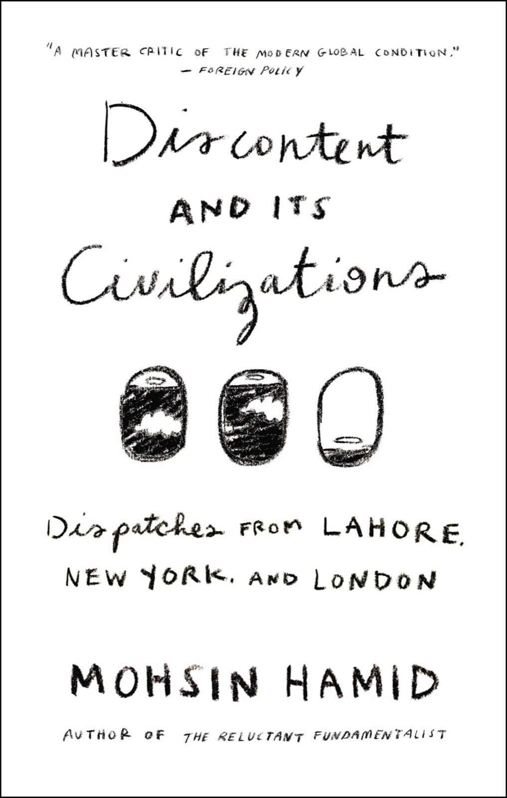 обложка книги Discontent and Its Civilizations: Dispatches from Lahore, New York, and London