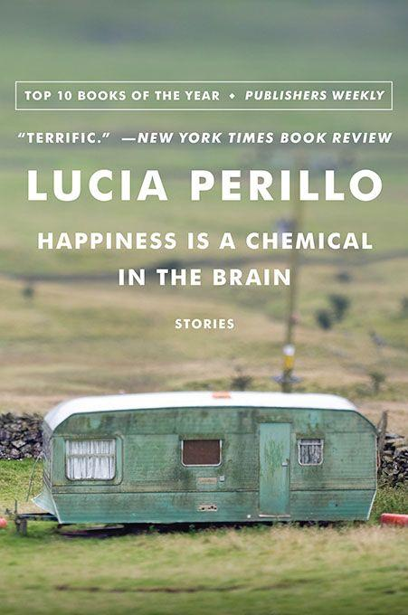 обложка книги Happiness Is a Chemical in the Brain: Stories