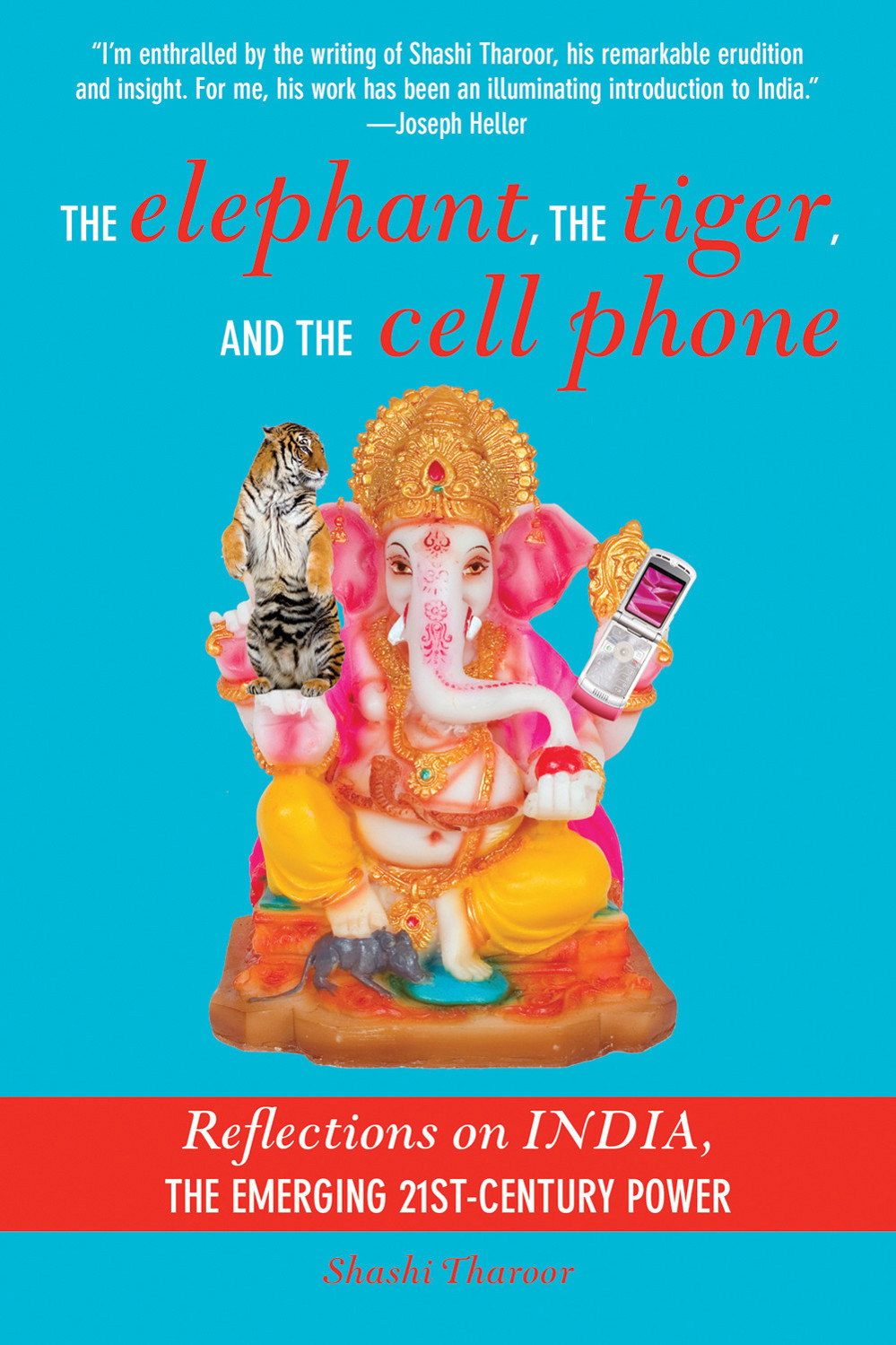 обложка книги The Elephant, the Tiger, and the Cell Phone: Reflections on India - the Emerging 21st-Century Power