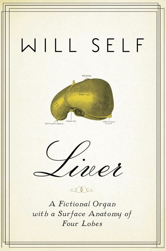 обложка книги Liver: A Fictional Organ With a Surface Anatomy of Four Lobes