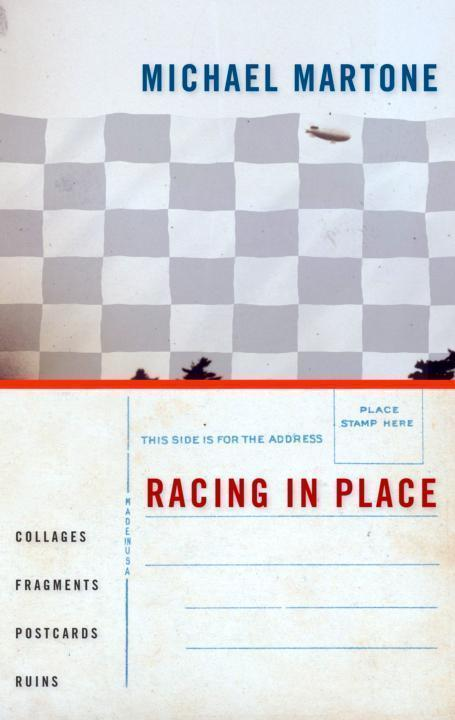 обложка книги Racing in Place: Collages, Fragments, Postcards, Ruins