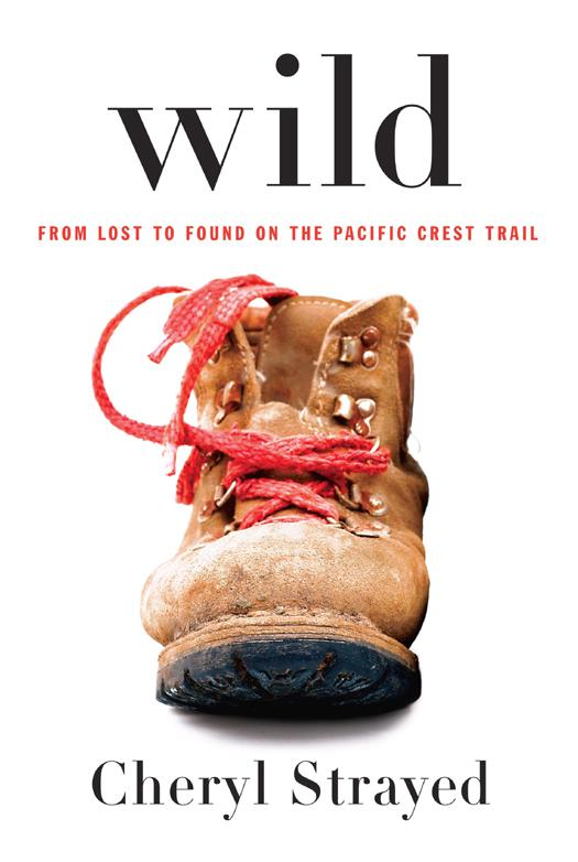 обложка книги Wild : From Lost to Found on the Pacific Crest Trail