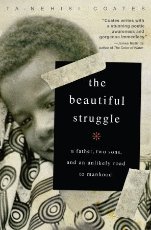 обложка книги The Beautiful Struggle: A Father, Two Sons, and an Unlikely Road to Manhood