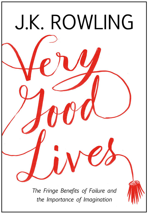 обложка книги Very Good Lives : The Fringe Benefits of Failure and the Importance of Imagination
