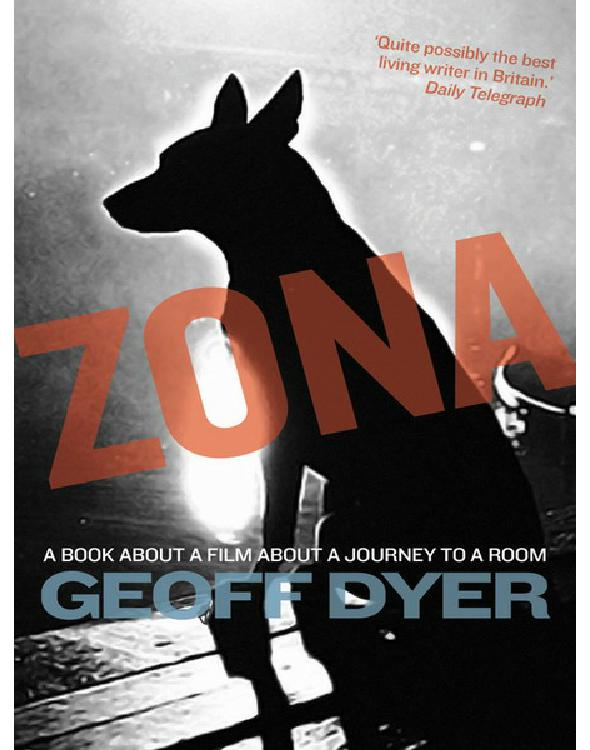 обложка книги Zona: A Book About a Film about a Journey to a Room