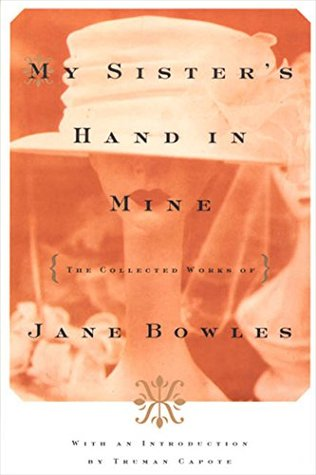 обложка книги My Sister's Hand in Mine: The Collected Works of Jane Bowles