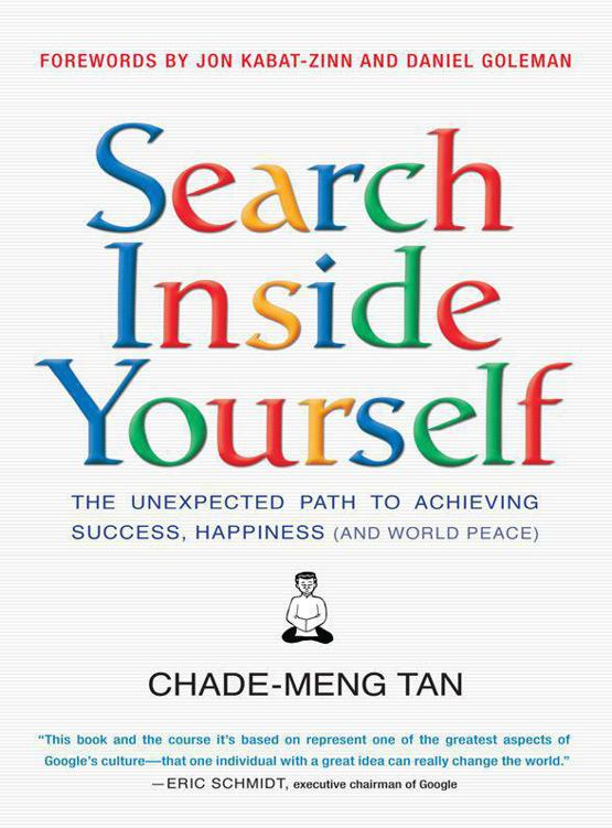 обложка книги Search Inside Yourself: The Unexpected Path to Achieving Success, Happiness (and World Peace)