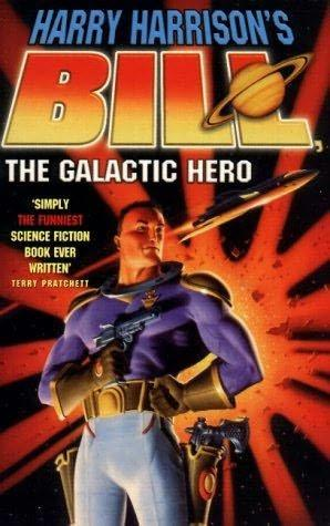 обложка книги Bill, the Galactic Hero [= The Starsloggers]
