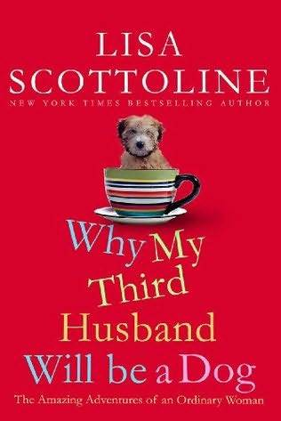 обложка книги Why My Third Husband Will Be a Dog: The Amazing Adventures of an Ordinary Woman