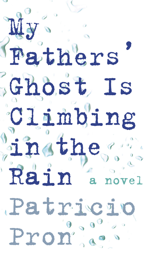 обложка книги My Fathers' Ghost is Climbing in the Rain