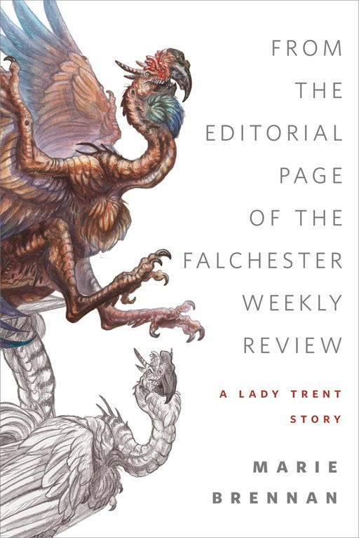 обложка книги From the Editorial Page of the Falchester Weekly Review: A Lady Trent Story