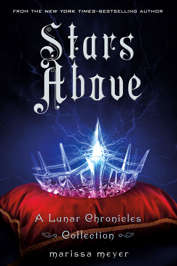 обложка книги Stars Above: A Lunar Chronicles Collection (The Lunar Chronicles)
