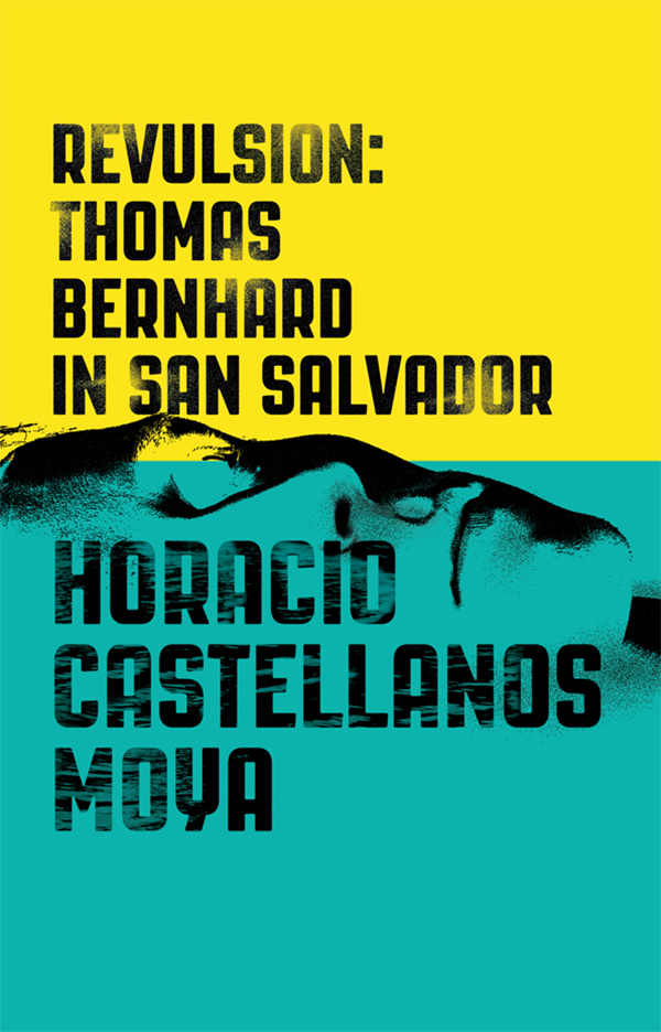 обложка книги Revulsion: Thomas Bernhard in San Salvador