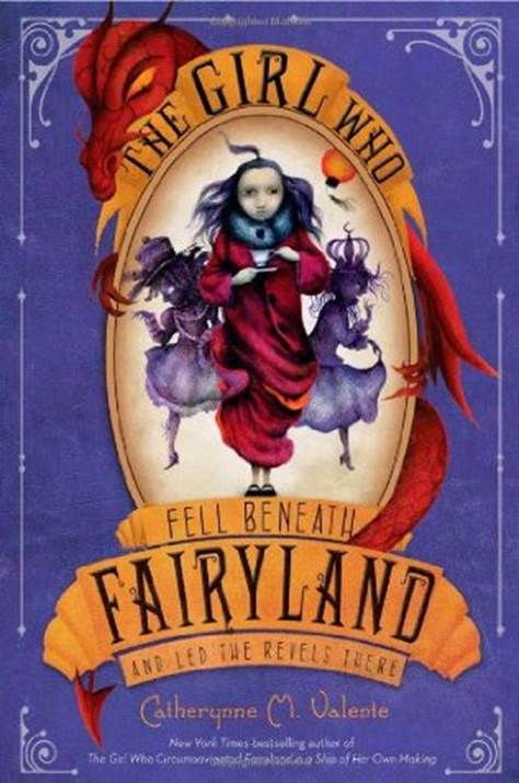 обложка книги The Girl Who Fell Beneath Fairyland and Led the Revels There