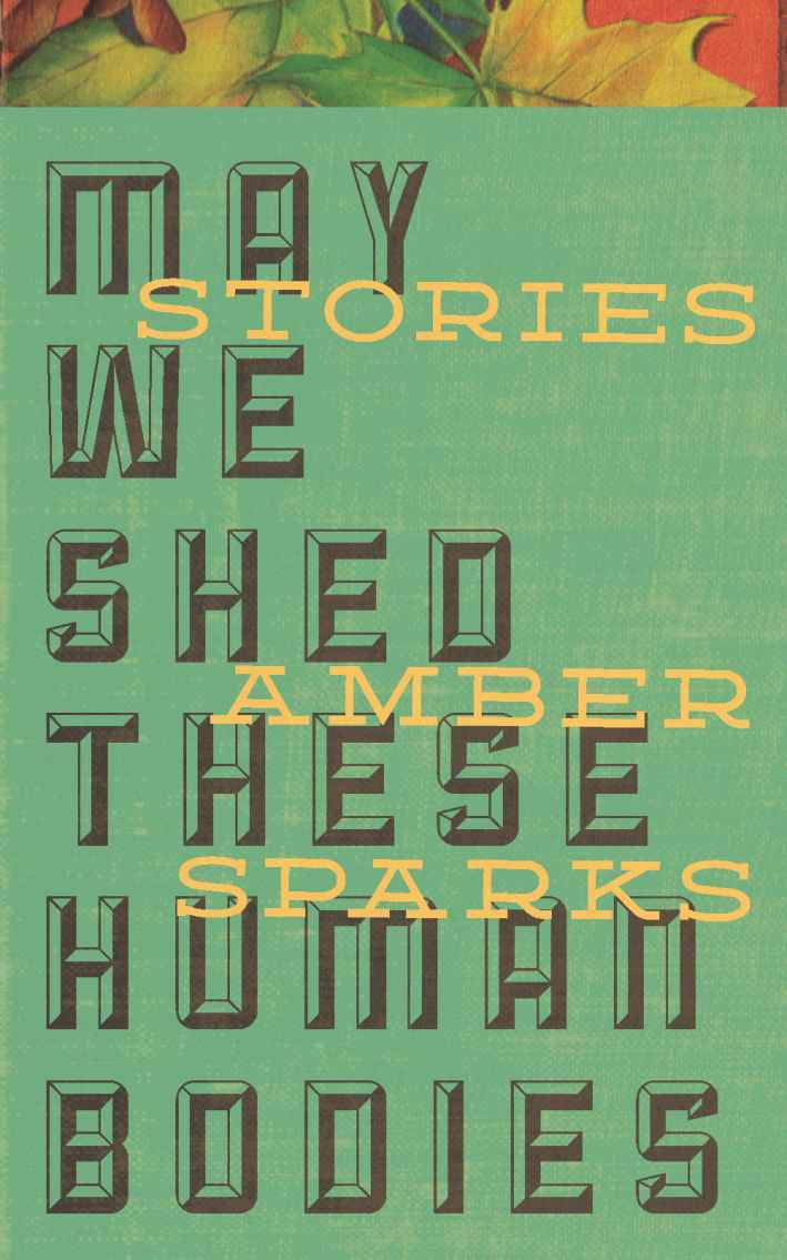 обложка книги May We Shed These Human Bodies