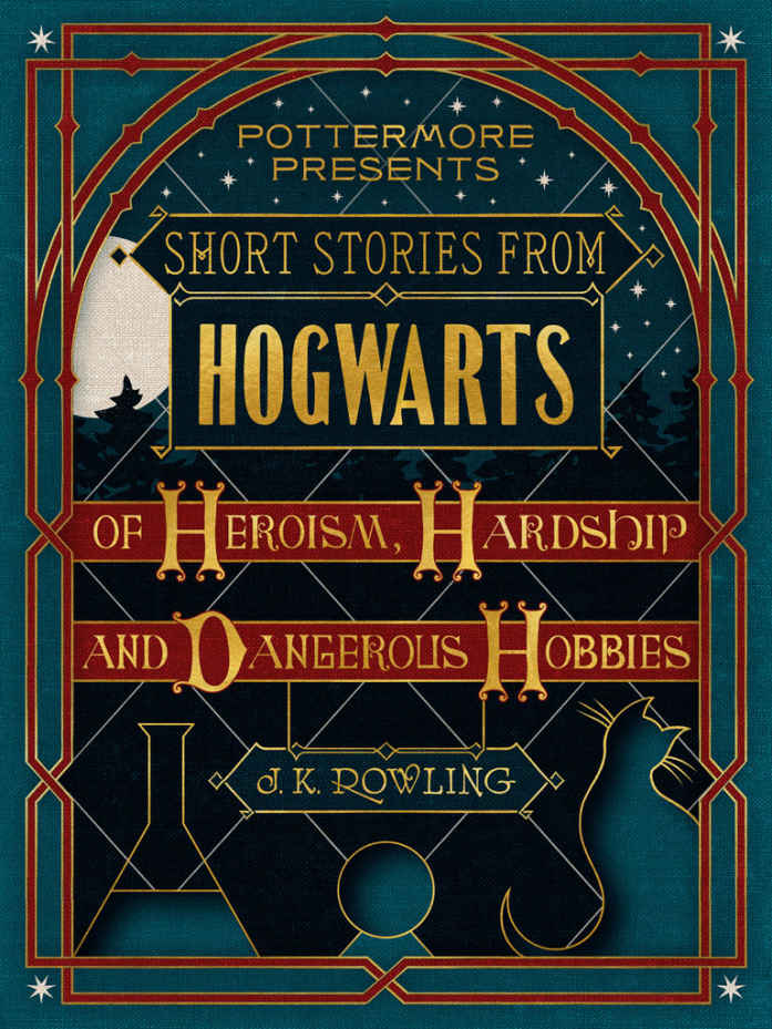 обложка книги Short Stories From Hogwarts of Heroism, Hardship and Dangerous Hobbies