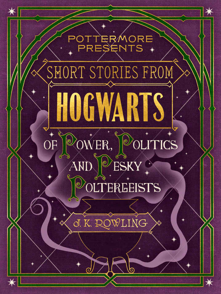 обложка книги Short Stories From Hogwarts of Power, Politics and Pesky Poltergeists