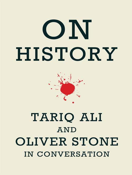 обложка книги On History: Tariq Ali and Oliver Stone in Conversation