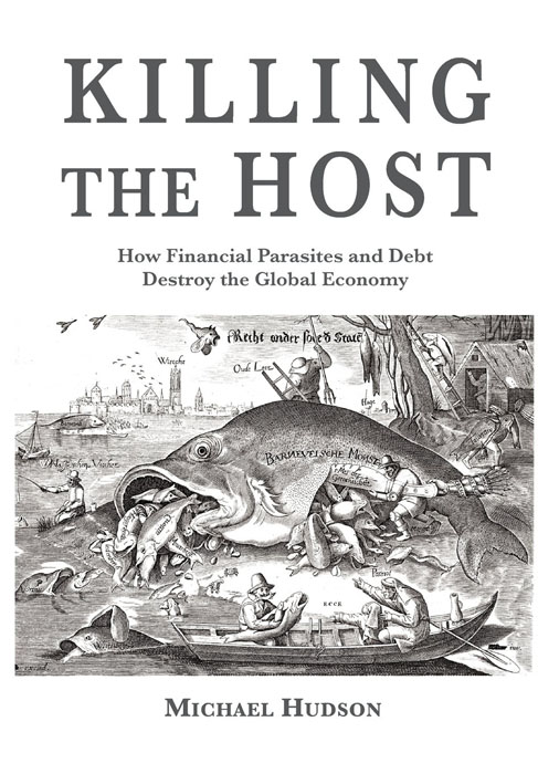 обложка книги Killing the Host: How Financial Parasites and Debt Bondage Destroy the Global Economy