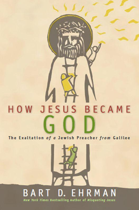 обложка книги How Jesus Became God: The Exaltation of a Jewish Preacher From Galilee