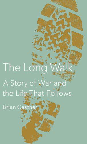 обложка книги The Long Walk : A Story of War and the Life That Follows