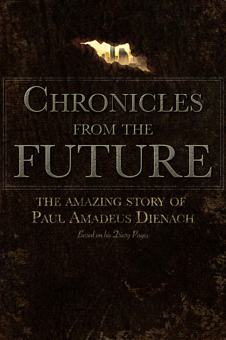 обложка книги Chronicles From The Future: The amazing story of Paul Amadeus Dienach