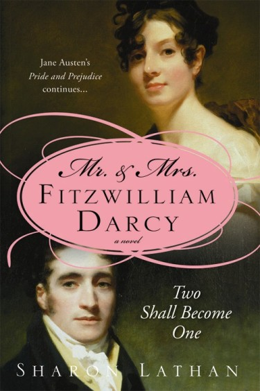 обложка книги Mr. &  Mrs. Fitzwilliam Darcy:  Two Shall Become One