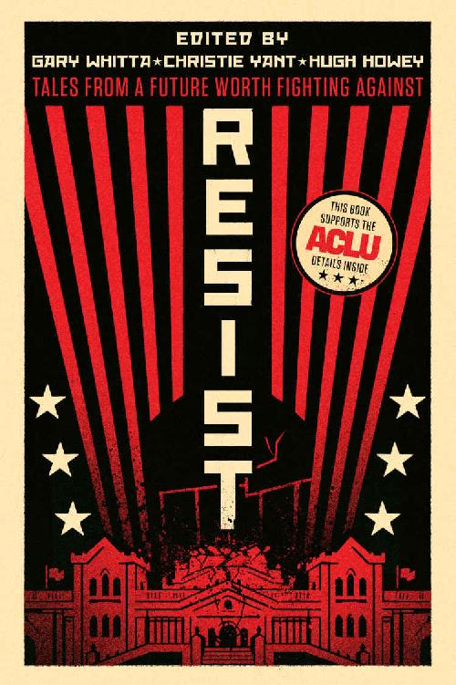 обложка книги Resist: Tales from a Future Worth Fighting Against